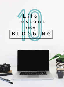 10 Life Lessons from Blogging