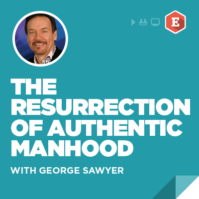 The Resurrection of Authentic manhood