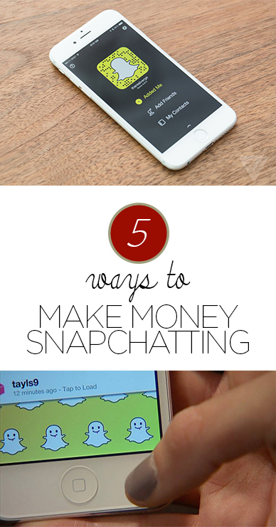 5 Ways to Make Money Snapchatting