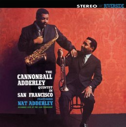 The Cannonball Adderley Quintet - In San Francisco
