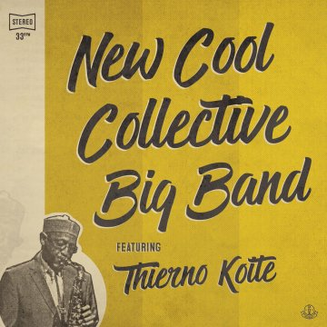 New Cool Collective Big Band Featuring Thierno Koite