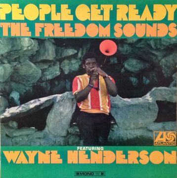 The Freedom Sounds featuring Wayne Henderson - People Get Ready