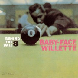 Baby Face Willette - Behind The 8 Ball