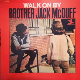 Brother Jack McDuff - Walk On By