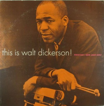 Walt Dickerson - This Is Walt Dickerson