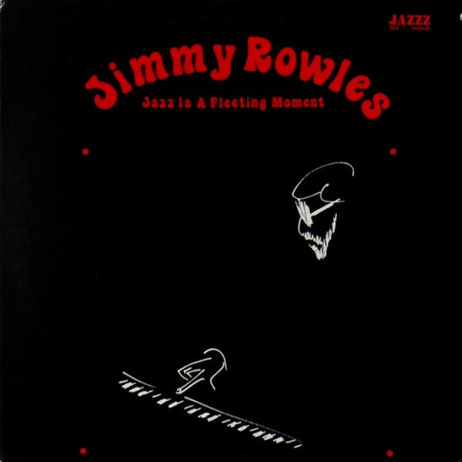 Jimmy Rowles - Jazz Is A Fleeting Moment