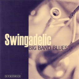 Swingadelic - Big Band Blues