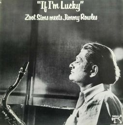 Zoot Sims & Jimmy Rowles - If I'm Lucky