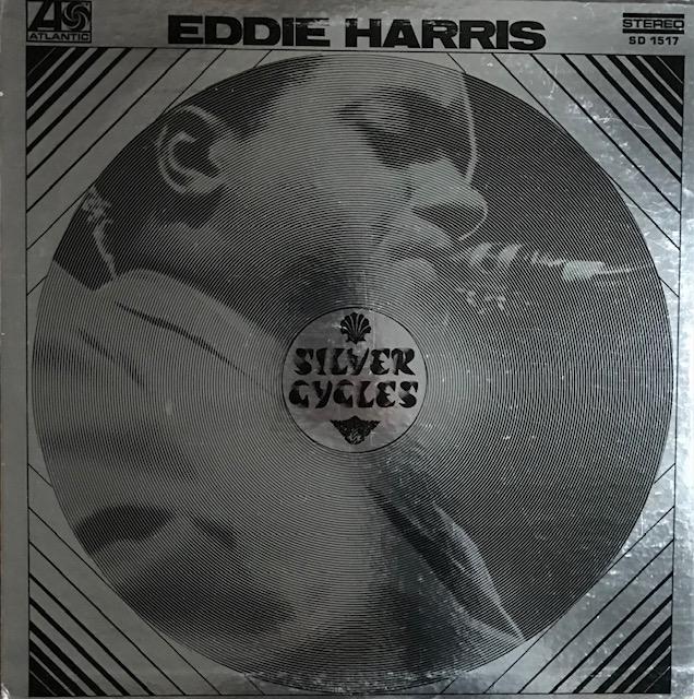 Eddie Harris - Silver Cycles