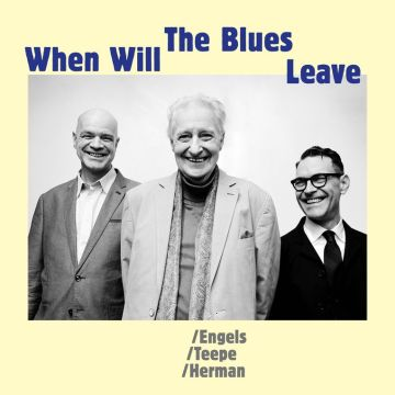 Engels Teepe Herman - When Will The Blues Leave