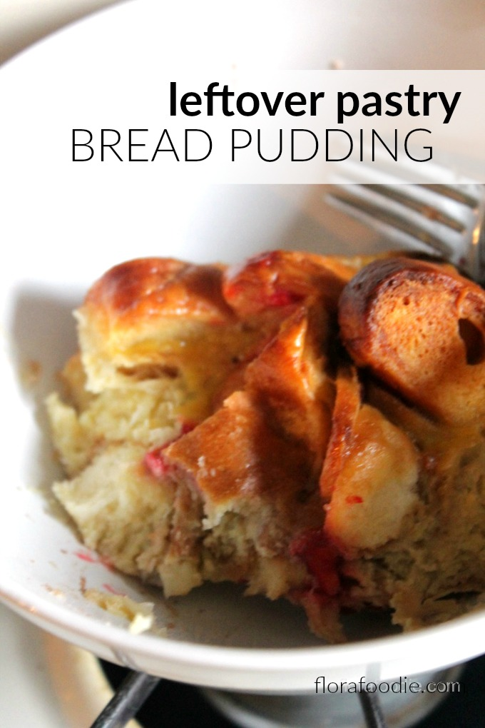 leftover pastry bread pudding