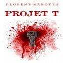 Projet T Thriller de Florent Marotta