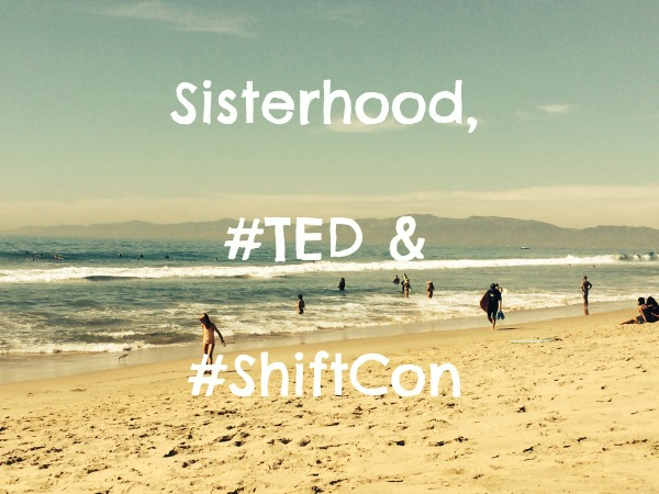 Sisterhood TED ShiftCon