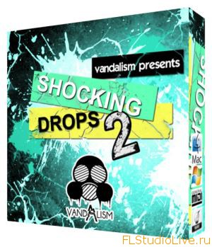 Скачать лупы для FL Studio Vandalism Shocking Drops! 2