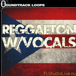 Скачать сэмплы и лупы для FL Studio Soundtrack Loops Reggaeton With Vocals