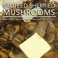 Sautéed Mushrooms with Sherry Reduction - Low Carb Keto Heaven