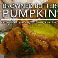 Pumpkin in Browned Butter - aka Refried Pumpkin | Keto Allergy KISS Day 2