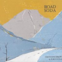 CHEYENNE BROWN & TORY DUGAN - Road Soda (Bird Creek Records BCR003)