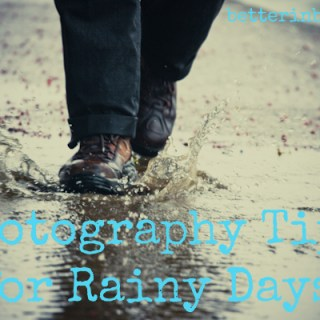 Photography Tips for Rainy Days