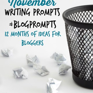 November Blog Prompts {12 Months of Writing Ideas} #BlogPrompts
