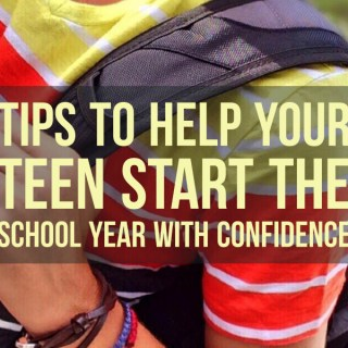 Tips To Help Your Teen Start the School Year with Confidence
