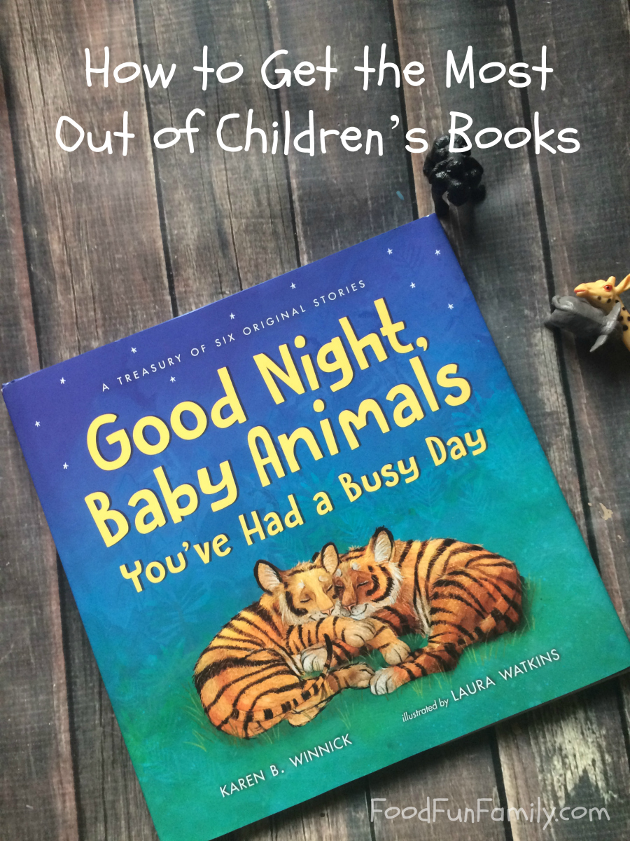 How to Get the Most Out of Children's Books {Good Night Animals, You've Had a Busy Day}