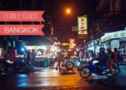 {Edible Cities} Bangkok, with Jessica from Tasty Belly