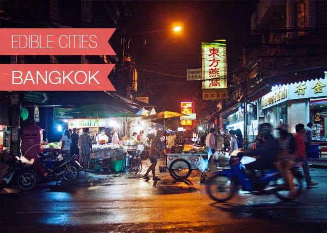 {Edible Cities} Bangkok, with Jessica from Tasty Belly // FoodNouveau.com