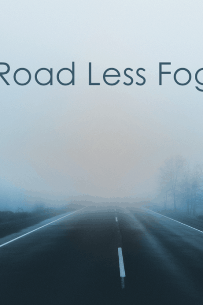 A Road Less Foggy