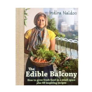 Best Book for Growing a Veggie Garden in a Small Space: The Edible Balcony by Indira Naidoo
