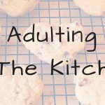 Adulting In The Kitchen