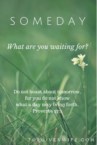 Are you waiting for someday to tend to your marriage?
