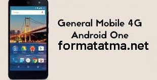 General Mobile 4G Android One  format atma