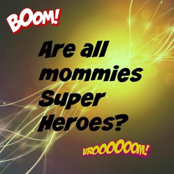mommies super heroes