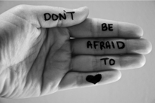 Dont be afraid to love