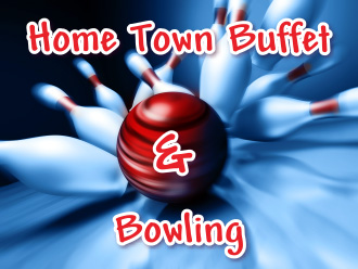 HomeTown Buffet & Bowling