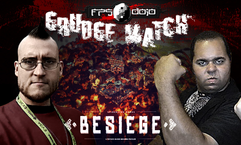 Grudge Match 01: How do you DO it and Besiege