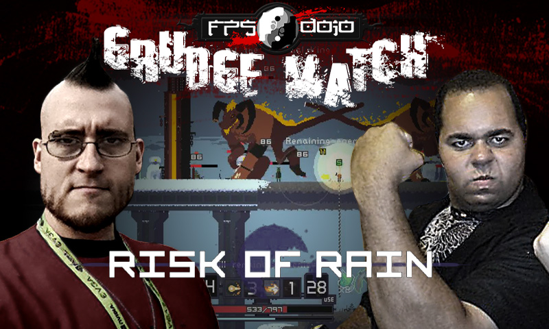 Grudge Match 04: Risk of Rain