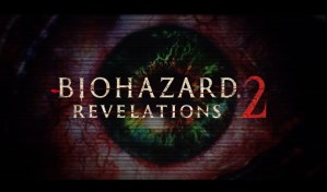 カプコンが『バイオハザード リベレーションズ2』を発表、2015年初頭発売