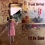 I'll Be Good by Frank Horvat