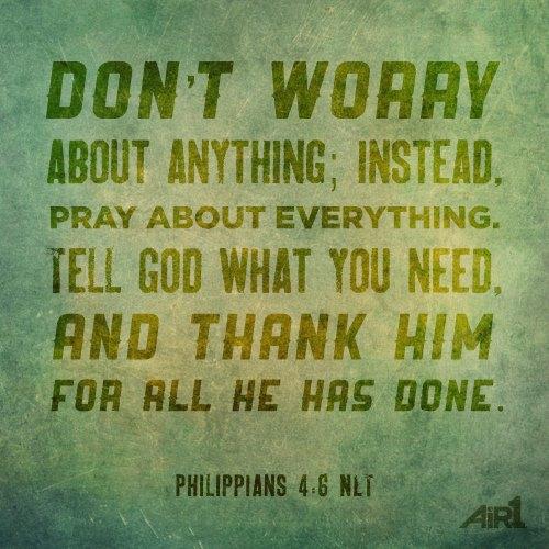 Philippians 4:6 NLT