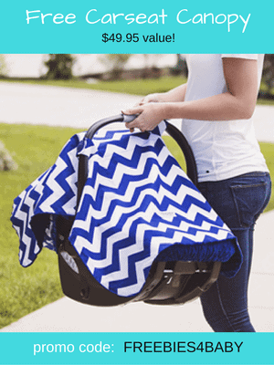 Free Carseat Canopy - $49.95 value! Use code: FREEBIES4BABY to get a $50 credit at checkout.