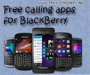 Free calling apps for Blackberry.