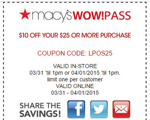 Macy's Wow! Pass Save $10 off $25+ Purchase - March 31, 2015 1 p.m. to April 1, 2015 1 p.m.