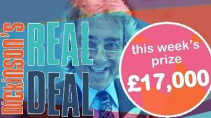 Dickinson's Real Deal competition £17,000