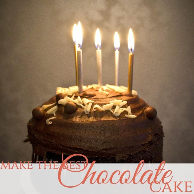 Make the BEST Chocolate Cake