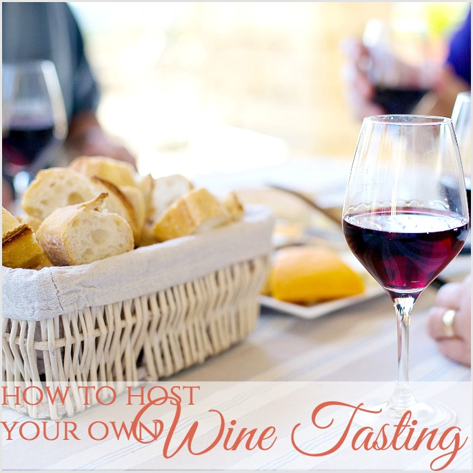How To Host Your Own Wine Tasting