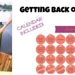 Getting Back on Track + FREE August Health Calendar!