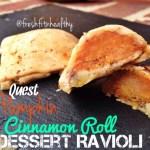 Quest Bar Pumkin Cinnamon Roll Dessert Ravioli