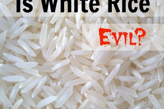 Is White Rice Evil?